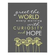Hope and curiosity