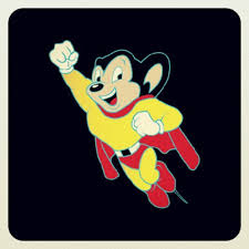I don't need to be Mighty Mouse